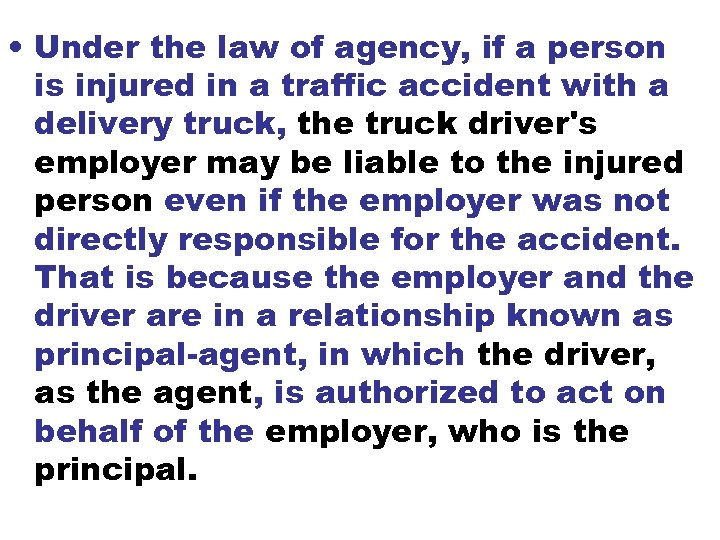 • Under the law of agency, if a person is injured in a