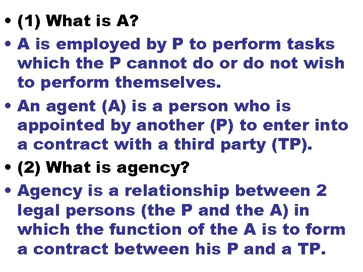 • (1) What is A? • A is employed by P to perform