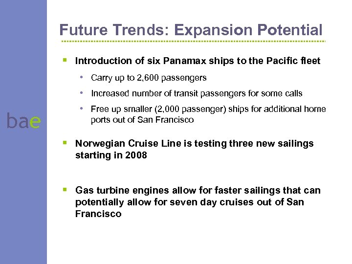 Future Trends: Expansion Potential § Introduction of six Panamax ships to the Pacific fleet
