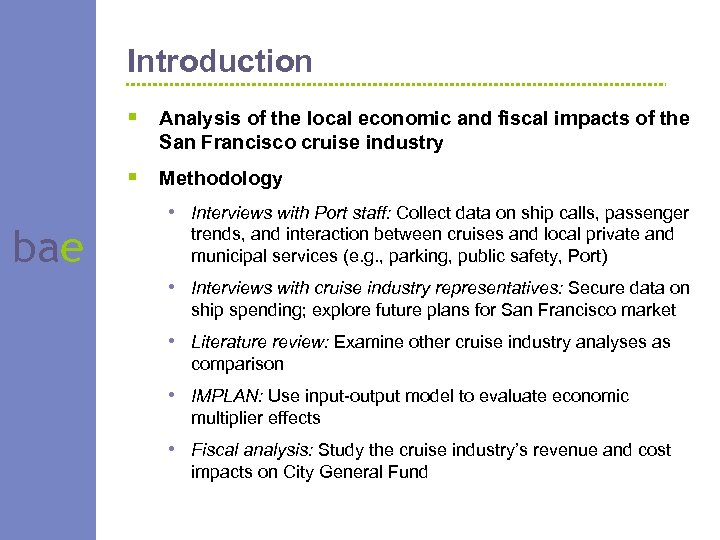 Introduction § Analysis of the local economic and fiscal impacts of the San Francisco