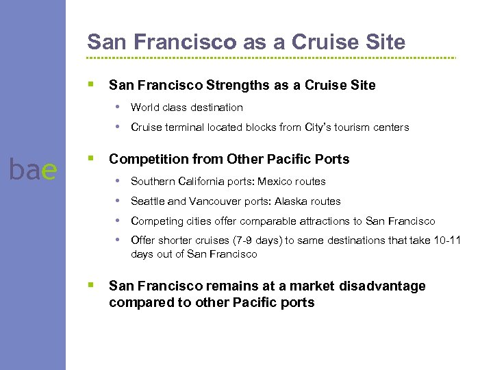 San Francisco as a Cruise Site § San Francisco Strengths as a Cruise Site