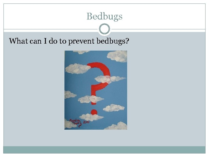 Bedbugs What can I do to prevent bedbugs?