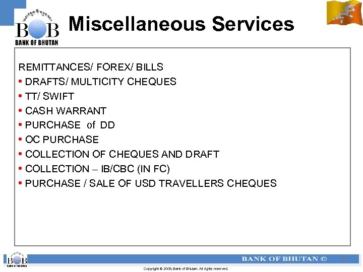 Miscellaneous Services REMITTANCES/ FOREX/ BILLS • DRAFTS/ MULTICITY CHEQUES • TT/ SWIFT • CASH