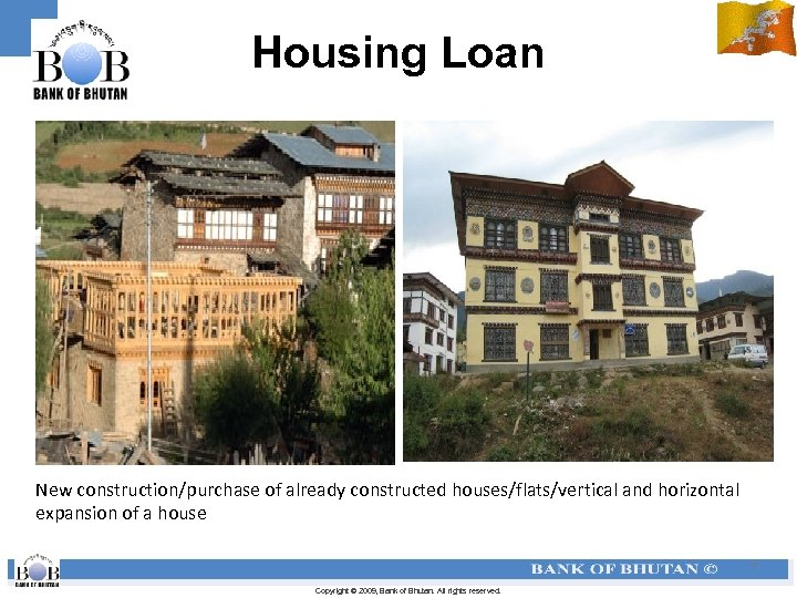 Housing Loan New construction/purchase of already constructed houses/flats/vertical and horizontal expansion of a house