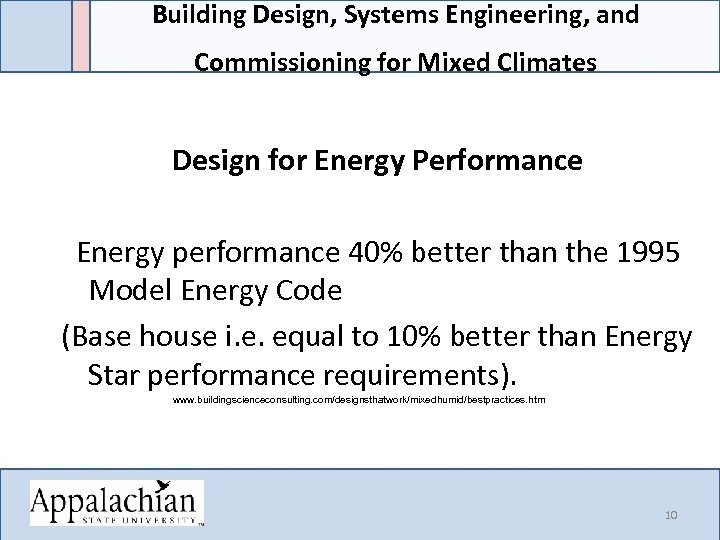 Building Design, Systems Engineering, and Commissioning for Mixed Climates Design for Energy Performance Energy