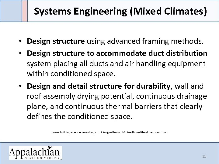 Systems Engineering (Mixed Climates) • Design structure using advanced framing methods. • Design structure
