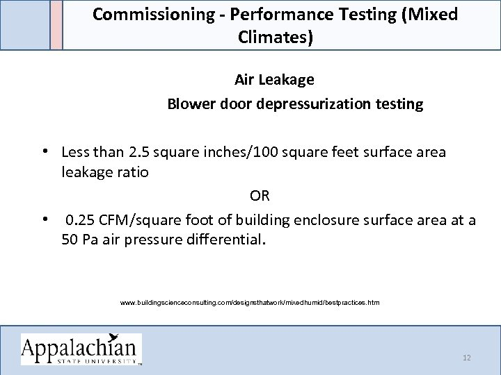 Commissioning - Performance Testing (Mixed Climates) Air Leakage Blower door depressurization testing • Less