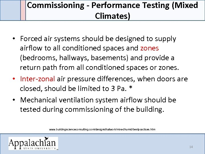 Commissioning - Performance Testing (Mixed Climates) • Forced air systems should be designed to
