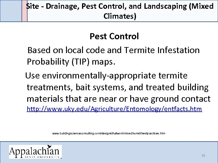 Site - Drainage, Pest Control, and Landscaping (Mixed Climates) Pest Control Based on local