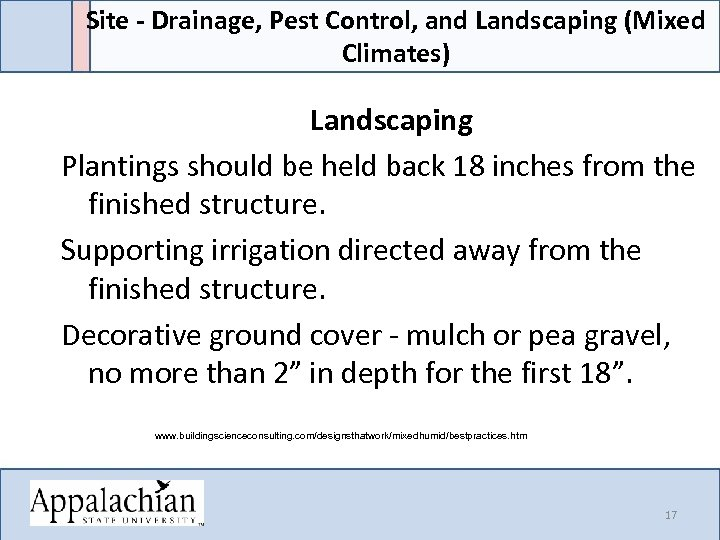 Site - Drainage, Pest Control, and Landscaping (Mixed Climates) Landscaping Plantings should be held