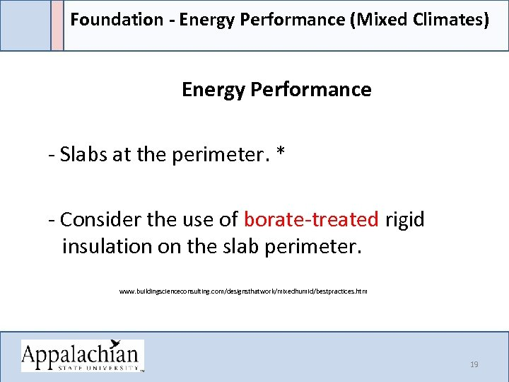 Foundation - Energy Performance (Mixed Climates) Energy Performance - Slabs at the perimeter. *
