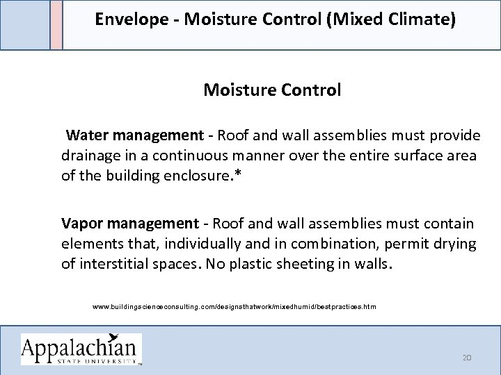 Envelope - Moisture Control (Mixed Climate) Moisture Control Water management - Roof and wall