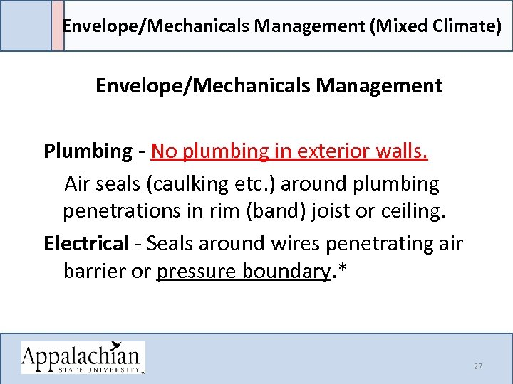Envelope/Mechanicals Management (Mixed Climate) Envelope/Mechanicals Management Plumbing - No plumbing in exterior walls. Air