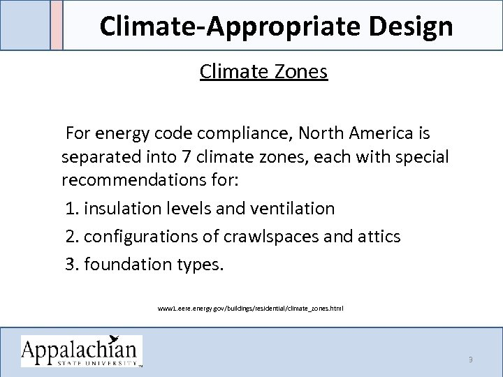 Climate-Appropriate Design Climate Zones For energy code compliance, North America is separated into 7