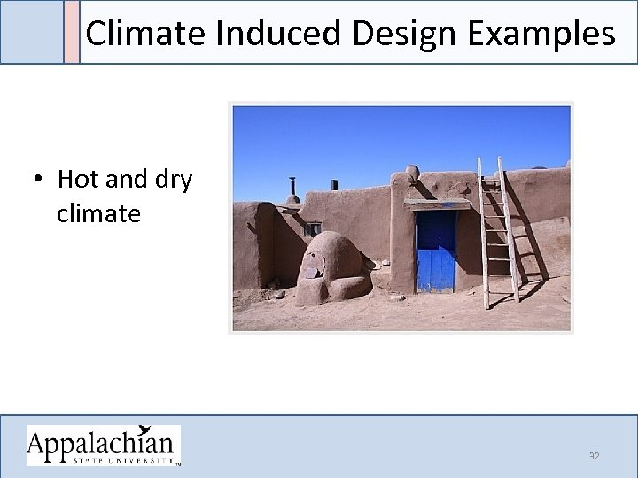 Climate Induced Design Examples • Hot and dry climate 32