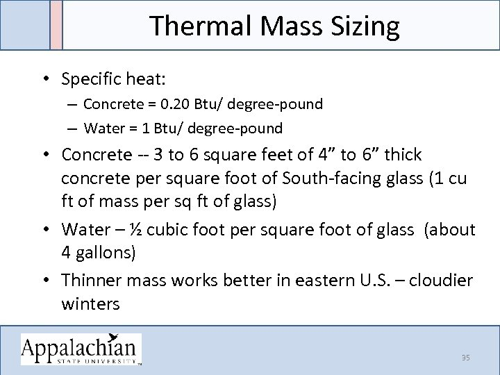 Thermal Mass Sizing • Specific heat: – Concrete = 0. 20 Btu/ degree-pound –