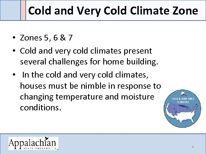 Cold and Very Cold Climate Zone • Zones 5, 6 & 7 • Cold