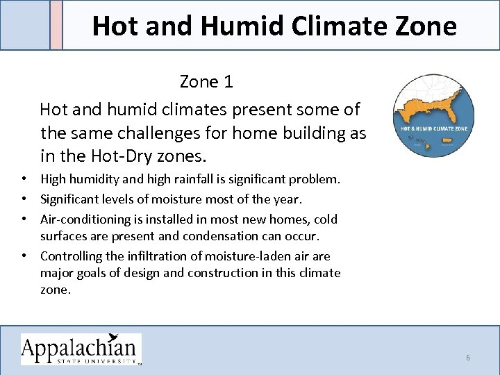 Hot and Humid Climate Zone Zone 1 Hot and humid climates present some of