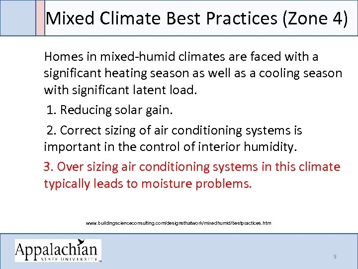Mixed Climate Best Practices (Zone 4) Homes in mixed-humid climates are faced with a