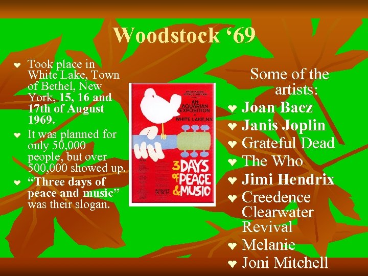 Woodstock ' 69 ❤ ❤ ❤ Took place in White Lake, Town of Bethel,