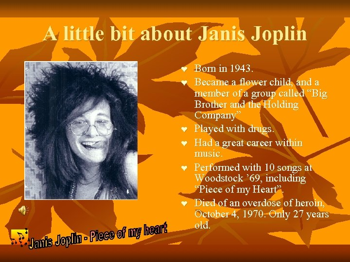 A little bit about Janis Joplin ❤ ❤ ❤ Born in 1943. Became a