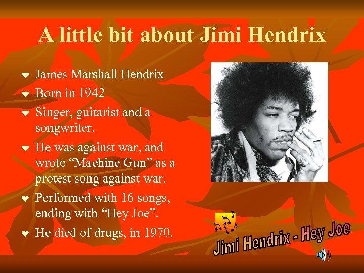 A little bit about Jimi Hendrix ❤ ❤ ❤ James Marshall Hendrix Born in