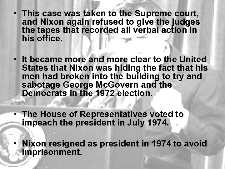 • This case was taken to the Supreme court, and Nixon again refused