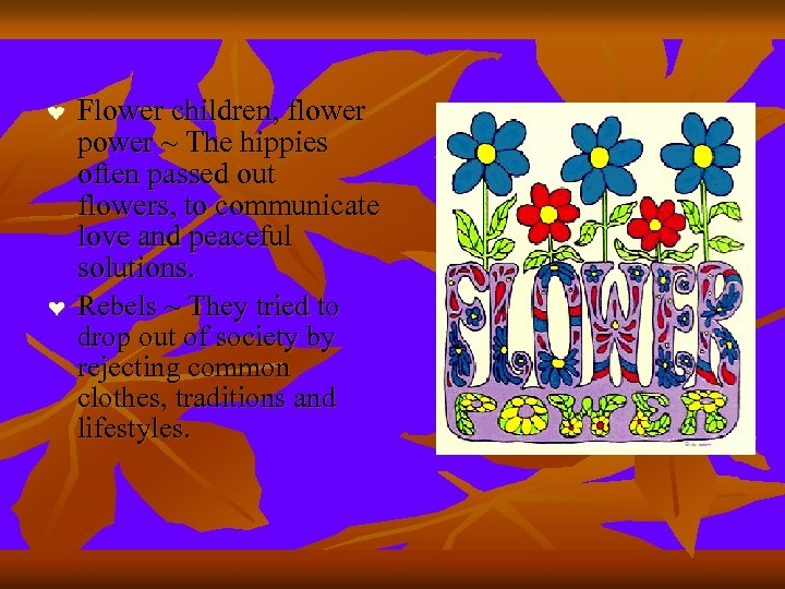 ❤ ❤ Flower children, flower power ~ The hippies often passed out flowers, to