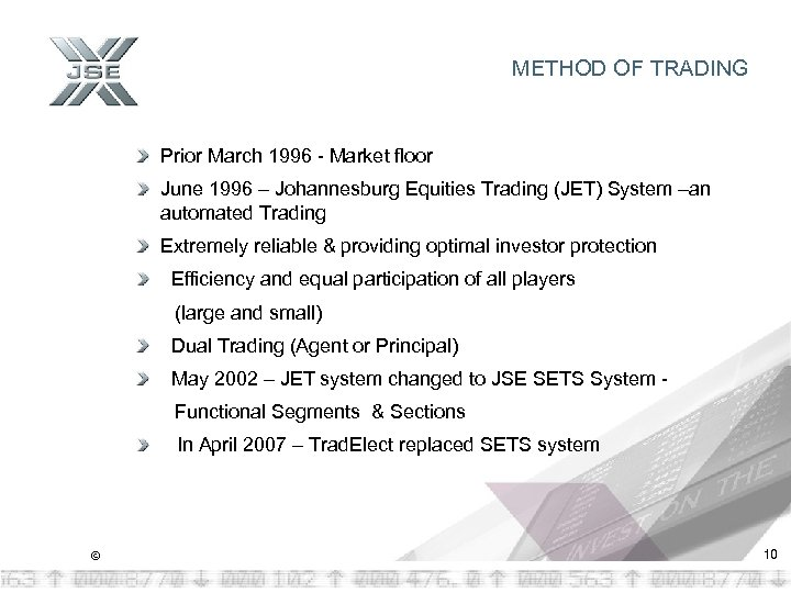 METHOD OF TRADING Prior March 1996 - Market floor June 1996 – Johannesburg Equities