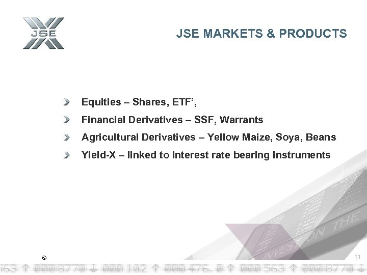 JSE MARKETS & PRODUCTS Equities – Shares, ETF', Financial Derivatives – SSF, Warrants Agricultural