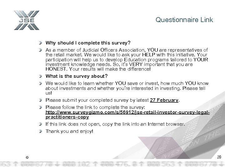 Questionnaire Link Why should I complete this survey? As a member of Judicial Officers