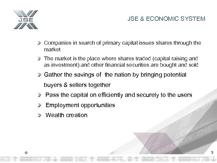 JSE & ECONOMIC SYSTEM Companies in search of primary capital issues shares through the