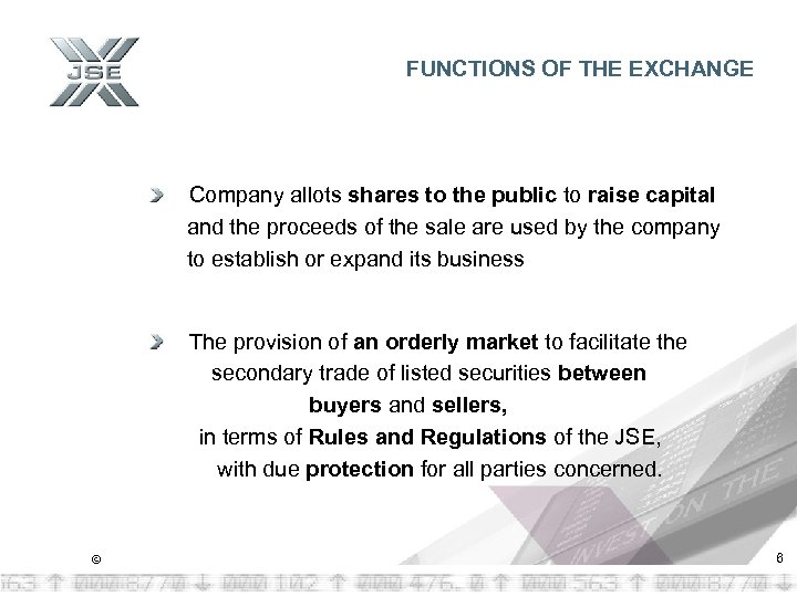 FUNCTIONS OF THE EXCHANGE Company allots shares to the public to raise capital and