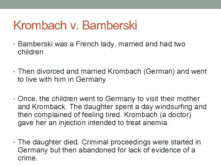 Krombach v. Bamberski • Bamberski was a French lady, married and had two children