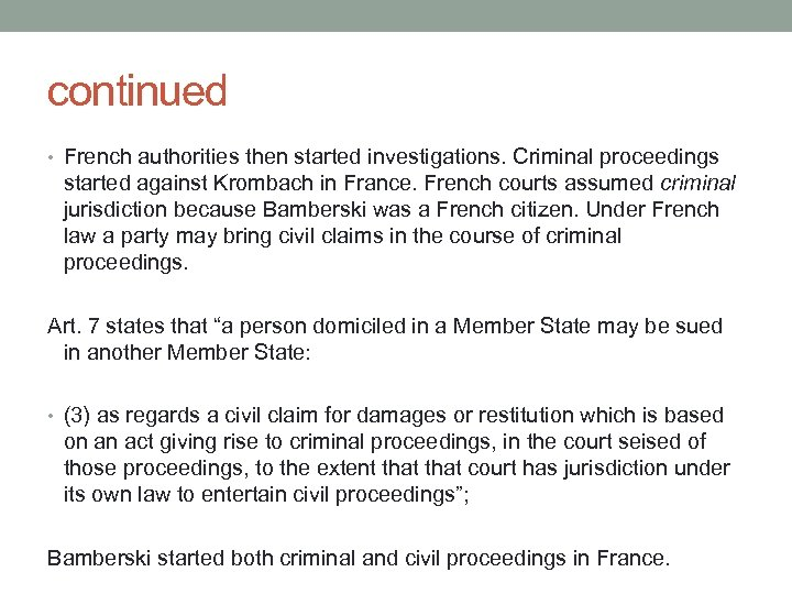 continued • French authorities then started investigations. Criminal proceedings started against Krombach in France.