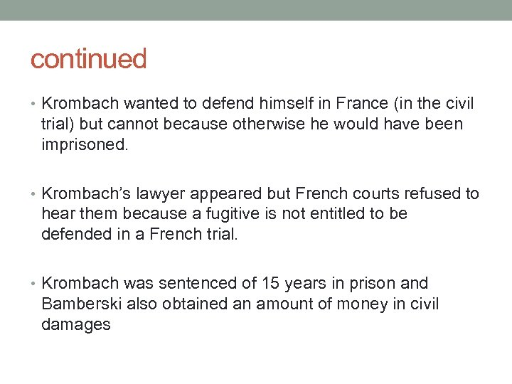 continued • Krombach wanted to defend himself in France (in the civil trial) but