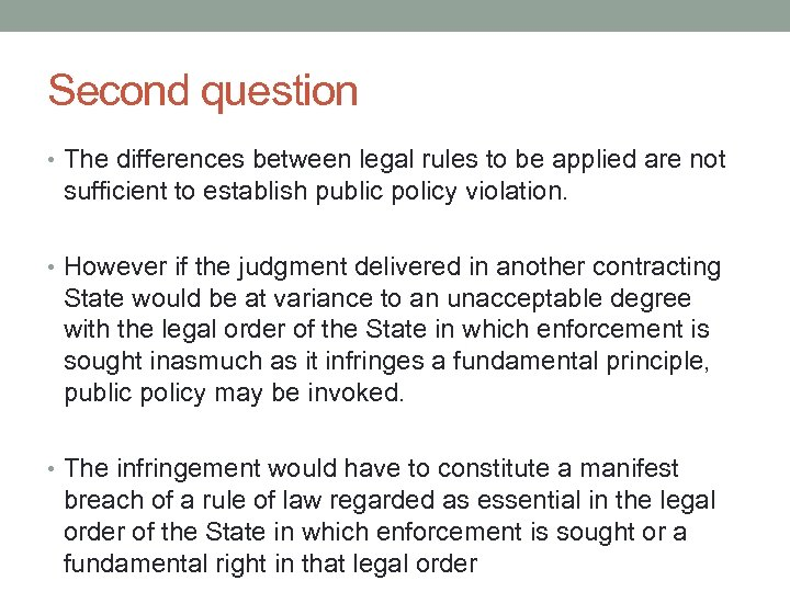 Second question • The differences between legal rules to be applied are not sufficient