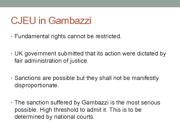 CJEU in Gambazzi • Fundamental rights cannot be restricted. • UK government submitted that