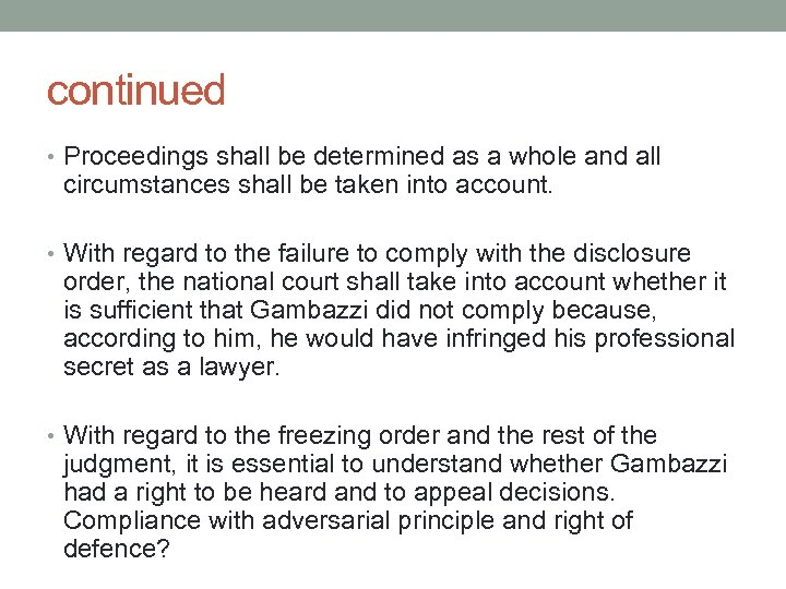 continued • Proceedings shall be determined as a whole and all circumstances shall be