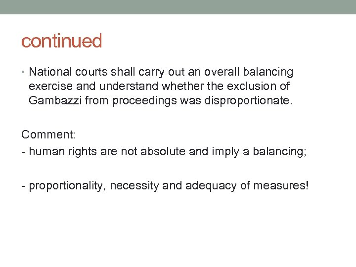 continued • National courts shall carry out an overall balancing exercise and understand whether