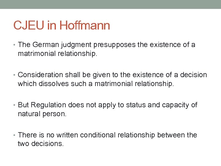 CJEU in Hoffmann • The German judgment presupposes the existence of a matrimonial relationship.