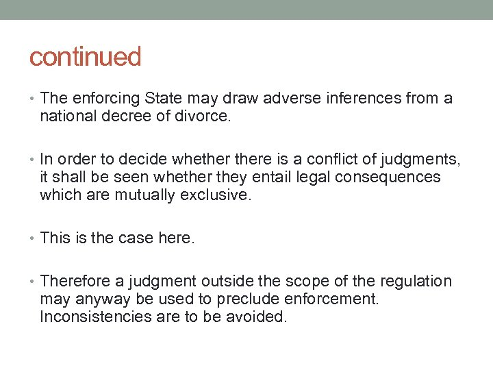 continued • The enforcing State may draw adverse inferences from a national decree of