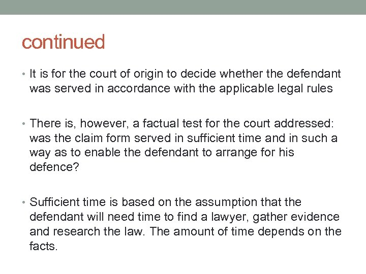 continued • It is for the court of origin to decide whether the defendant