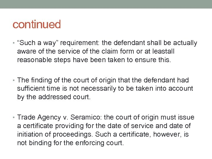 """continued • """"Such a way"""" requirement: the defendant shall be actually aware of the"""