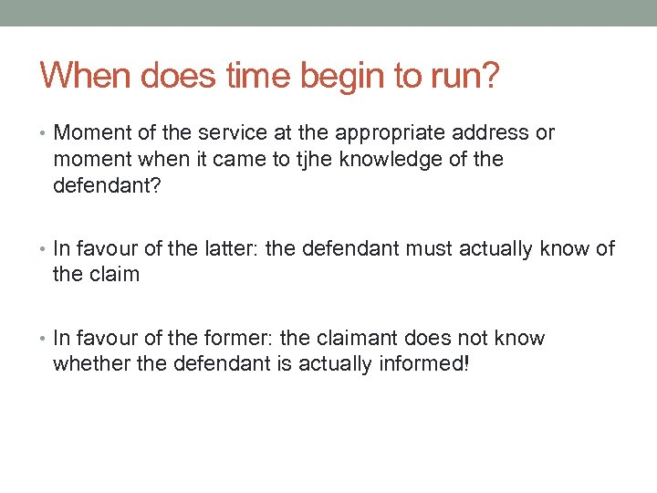 When does time begin to run? • Moment of the service at the appropriate