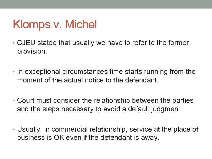 Klomps v. Michel • CJEU stated that usually we have to refer to the