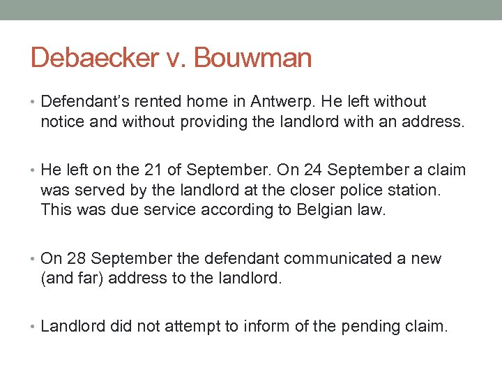 Debaecker v. Bouwman • Defendant's rented home in Antwerp. He left without notice and