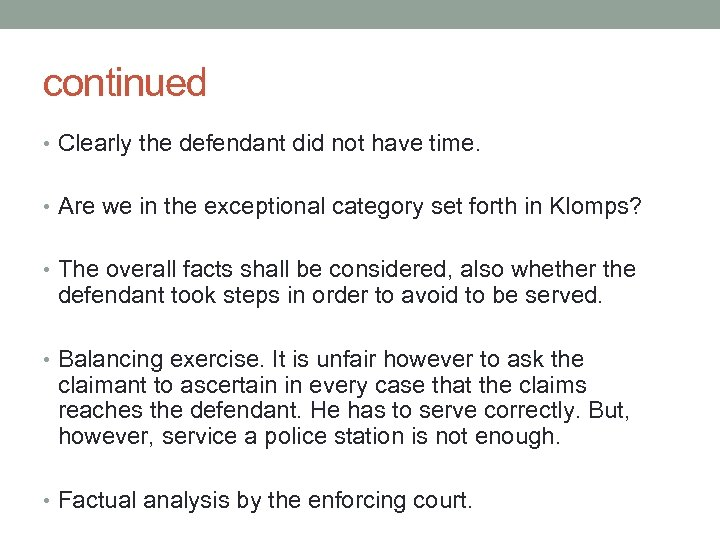 continued • Clearly the defendant did not have time. • Are we in the