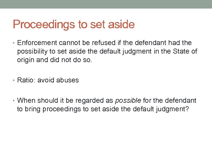 Proceedings to set aside • Enforcement cannot be refused if the defendant had the
