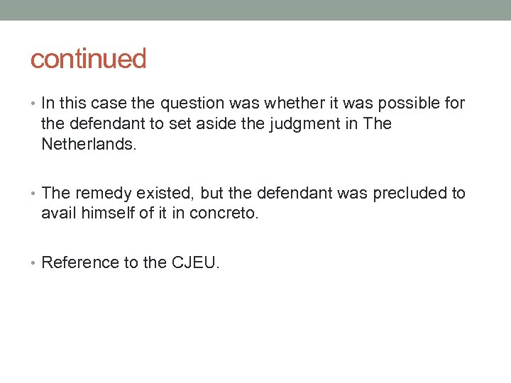 continued • In this case the question was whether it was possible for the